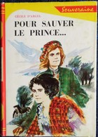 Cécile D'Argel - Pour Sauver Le Prince - Bibliothèque Rouge Et Or Souveraine 670 - ( 1966 ) . - Bücher, Zeitschriften, Comics