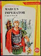 Jean-François Pays - MARCUS IMPERATOR Le Signe De Rome III - Bibliothèque Rouge Et Or Souveraine N° 651 - ( 1964 ) . - Bücher, Zeitschriften, Comics
