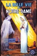 Agnès Richomme - La Belle Vie De Notre-Dame - Éditions Fleurus - ( 1949 ) . - Religion