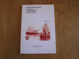 PASSAGERS BELGES PARTIS VERS L' AMERIQUE De 1833 à 1855 J Ducat Régionalisme Emigration Etats Unis Pionniers Belges - Cultura