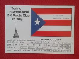 TARJETA TIPO POSTAL TYPE POST CARD QSL RADIOAFICIONADOS RADIO AMATEUR TORINO INTERNATIONAL DX CLUB PORTORICO PUERTO RICO - Sin Clasificación