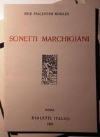 2006 MARCHE TRADIZIONI POPOLARI PIACENTINI RINALDI BICE SONETTI MARCHIGIANI Confesercenti Provincia Di Ascoli E Fermo, 2 - Libri Antichi