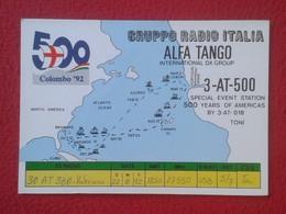 POSTAL TYPE POST CARD QSL RADIOAFICIONADOS RADIO AMATEUR 500 YEARS OF AMERICAS CRISTOBAL COLÓN COLOMBO 92 COLUMBUS VER F - Tarjetas QSL