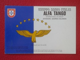POSTAL TYPE POST CARD QSL RADIOAFICIONADOS RADIO AMATEUR GRUPPO ITALIA ALFA TANGO DIVISION AZORES ISLANDS ISLAS PORTUGAL - Tarjetas QSL