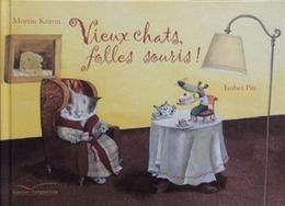 Vieux Chats, Folles Souris ! - Martin Karau - Isabel Pin - Gautier-Languereau - Livres, BD, Revues