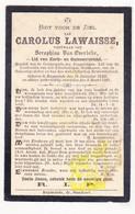 DP Gemeenteraadslid Carolus Lawaisse ° Ruiselede 1823 † 1901 X Seraphina Van Overbeke - Devotieprenten