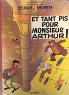 ALBUM SYLVAIN SYLVETTE ET TANT PIS POUR MONSIEUR ARTHUR FLEURUS 1958 - Sylvain Et Sylvette