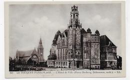 LE TOUQUET PARIS PLAGE - N° 341 - L' HOTEL DE VILLE - CPA NON VOYAGEE - Le Touquet