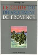 GUIDE DU DEBARQUEMENT DE PROVENCE AOUT 1944 - 1939-45