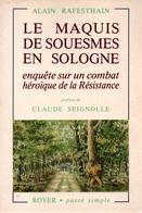 LE MAQUIS DE SOUESMES SOLOGNE COMBAT HEROIQUE RESISTANCE FFI MAQUIS LIBERATION - 1939-45