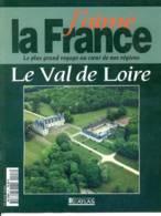 LE VAL DE LOIRE  Région  J Aime La France  Tours Blois Loches Chinon Vendome Touraine - Géographie