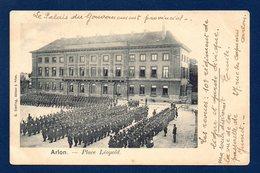 Arlon. Place Léopold. Revue Du 10ème Régiment De Ligne. 1901 - Arlon