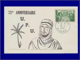 Algérie, Carte Maximum, 75e Anniversaire U.P.U. - Maximumkaarten