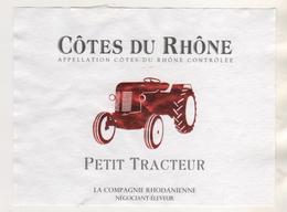 PETIT TRACTEUR ( ETIQUETTE DE VIN COTE DU RHONE ) COMPAGNIE RHODANIENNE, VOIR LE SCANNER - Tractors