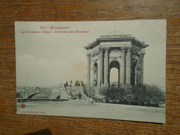 Montpellier , Le Château D'eau , Arrivée Des Arceaux - Montpellier