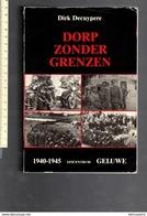 003 - Boek Kl 22.50X16  - DORP ZONDER GRENZEN 1940-1945 - DIRK DECUYPERE - 523 BLZ - VEEL AFBEELDINGEN - 1985 - Dutch