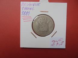 Léopold II. 1 Franc 1881 FR. RARE !  ARGENT QUALITE :VOIR PHOTOS - 07. 1 Franc