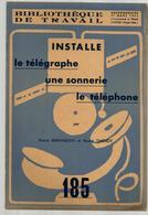 Bibliothèque De Travail 185 1-03-1952 Installe Télégraphe Sonnerie Téléphone - électricité Bricolage ... - Livres, BD, Revues