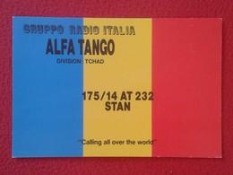 POSTAL TYPE POST CARD QSL RADIOAFICIONADOS RADIO AMATEUR GRUPPO ITALIA ALFA TANGO DIVISION TCHAD CHAD AFRICA AFRIQUE VER - Tarjetas QSL