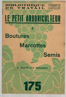 Bibliothèque De Travail 175 15-12-1951 Le Petit Arboriculteur - Bouture Marcotte Semis Jardinage Fruitier Arbuste ... - Livres, BD, Revues