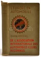 Cca 1940 L'Europe En Automobile. Guide Officieé De L'Assiciation Internationale Des Automobile-Clubs Reconnus. Sérült Ge - Cartes