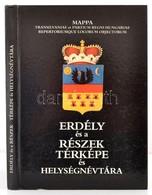 Erdély és A Részek Térképe és Helységnévtára. Mappa Transilvaniae Et Partium Regni Hungariae Repertoriumque Locorum Obje - Cartes