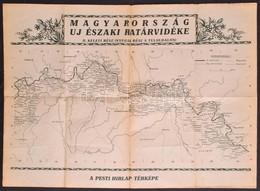 Cca 1938 Magyarország új északi Határvidéke, Kétoldalas Pesti Hírlap Térkép, Hajtásnyomokkal, Kis Szakadással, 57x41 Cm - Cartes