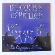LP/ Le Folk De La Rue Des Dentelles - La Cigogne Bleue  /  1980 Folk Alsace - Country Et Folk