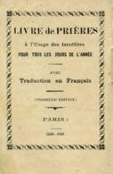 LR 34 - ANTICO LIBRO DI PREGHIERE - LIVRE DE PRIERES A L'USAGE DES ISRAELITES AVEC TRADUTION EN FRANCAIS-PARIS 5668-1908 - Religion & Esotérisme
