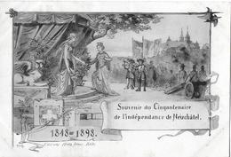NEUCHATEL → Souvenir Du Cinqantenaire De L'indépendance De Neuchatel 1899 - NE Neuenburg