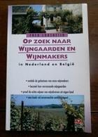 Boek  Wijngaarden En Wijnmakers In Neder . --en Belgie   1993 - Vignes