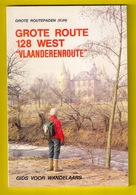 Wandel-gids GROTE ROUTE 128 KEMMEL - AALST 195km 96blz Wandelen Wandelaar GR-routepaden Roeselare Tielt Deinze Gent Z901 - Prácticos