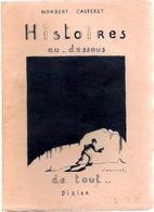 Casteret : Histoires Au Dessous De Tout ( Gouffres, Cavernes , Spéléo ...) - Illustrations De SAMIVEL - Didier 1946 - Livres, BD, Revues