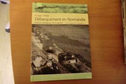 6 JUIN 1944 DÉBARQUEMENT EN NORMANDIE Victoire Stratégique De La Guerre AUTEUR : General Jean COMPAGNON ÉDITEUR : Editio - War 1939-45