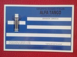 POSTAL TYPE POST CARD QSL RADIOAFICIONADOS RADIO AMATEUR GRUPPO ALFA TANGO ITALIA DIVISION GREECE GRECIA HELLAS FLAG VER - Sin Clasificación