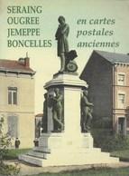 Seraing - Ougrée - Jemeppe - Boncelles En Cartes Postales Anciennes. Province De Liège - Belgique