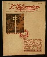 ( Colonies Asie Afrique Antilles ) Revue L'INFORMATION : EXPOSITION COLONIALE INTERNATIONALE PARIS 1931 - Livres, BD, Revues