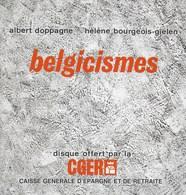 Belgicismes. Livre Et Disque 45t - Albert Doppagne - Hélène Bourgeois-Gielen. CGER - Belgique