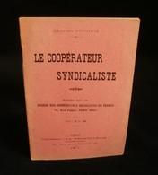 ( économie Socialisme Coopération Coopératives ) LE COOPERATEUR SYNDICALISTE Georges BOUDIOS 1911 - Economie