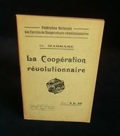 ( économie Socialisme Coopération Coopératives ) LA COOPERATION REVOLUTIONNAIRE G. MARRANE 1925 - Economie