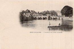 CPA   10  BAR-SUR-AUBE---L'AUBE & LE PONT D'AUBE - Bar-sur-Aube