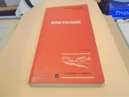 GUIDES GEOLOGIQUES REGIONAUX  BRETAGNE  2 ème édition Revisée Et Complétée 1985 - Bretagne