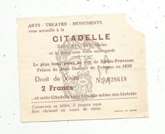 Ticket D'entrée , Droit De Visite , SISTERON , Citadelle ,prison De Jean Casimir De Pologne En 1639 ,  2 Francs, 2 Scans - Tickets D'entrée