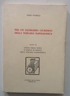 Piero Fiorelli Per Un Glossario Giuridico Della Toscana Napoleonica Firenze 1985 - Books, Magazines, Comics