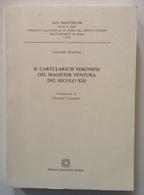 Guiscardo Moschetti Il Cartularium Veronese Del Magister Ventura Del Secolo 13 - Books, Magazines, Comics