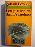 JACK LONDON - LES PIRATES DE SAN FRANCISCO - 10/18 N°828 - 1974 - Livres, BD, Revues