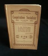 ( Economie Socialisme Coopératives ) ALMANACH ILLUSTRE DE LA COOPERATION SOCIALISTE 1911 - Economie