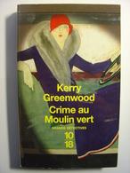 CRIME AU MOULIN VERT - KERRY GREENWOOD - 10/18 GRANDS DETECTIVES N°4145 - 2008 - 10/18 - Grands Détectives
