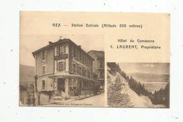 Carte De Visite ,  HÔTEL DU COMMERCE ,  C. Laurent ,  Propriétaire ,  01,  GEX ,station Estivale , Verso : Facture - Visiting Cards