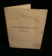 ( Tourcoing Roubaix Halluin Bohain Industrie Textile Filatures ) LORTHIOIS - LEURENT Et Fils 1780-1930 Album Des 150 Ans - Picardie - Nord-Pas-de-Calais